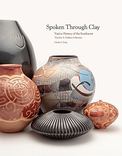 Spoken Through Clay: Native Pottery of the Southwest―The Eric Dobkin Collection: Native Pottery of the Southwest―The Eric Dobkin Collection
