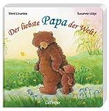 Der liebste Papa der Welt! - Susanne Lütje