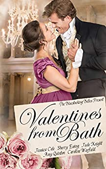 [Bluestocking Belles, Jessica Cale, Sherry Ewing, Jude Knight, Amy Quinton, Caroline Warfield]のValentines From Bath: A Bluestocking Belles collection (English Edition)