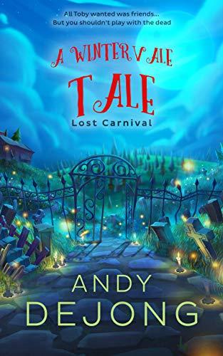 Lost Carnival: A Wintervale Tale