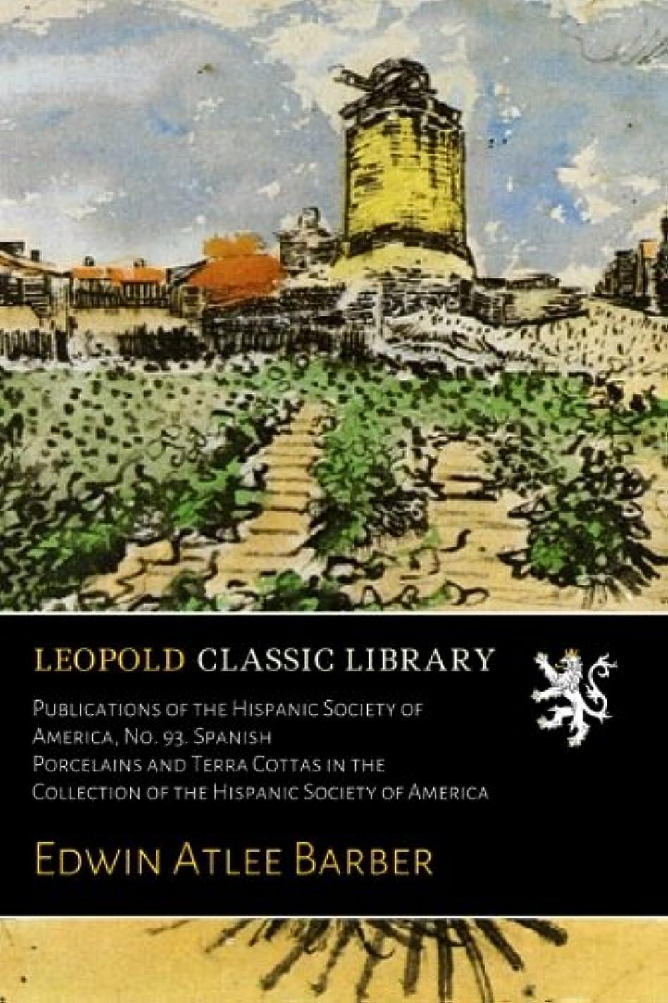 うるさい配列建設Publications of the Hispanic Society of America, No. 93. Spanish Porcelains and Terra Cottas in the Collection of the Hispanic Society of America