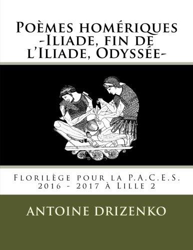 Poemes Homeriques Iliade Fin De Liliade Odyssee Florilege Pour La P A C E S 2016 2017 A Lille 2