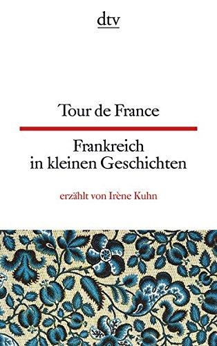 Tour de France, Frankreich in kleinen Geschichten (dtv zweisprachig)