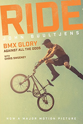 Ride: BMX Glory, Against All the Odds: BMX Glory, Against All the Odds, the John Buultjens Story