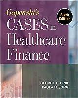Gapenski's Cases in Healthcare Finance (Aupha/Hap Book)