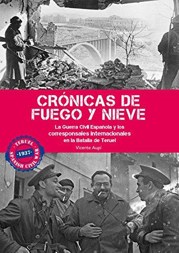 Crónicas de fuego y nieve: La Guerra Civil Española y los corresponsales internacionales en la Batalla de Teruel