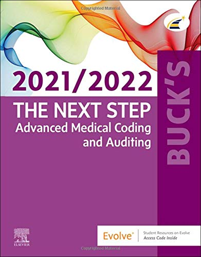 Compare Textbook Prices for Buck's The Next Step: Advanced Medical Coding and Auditing, 2021/2022 Edition 1 Edition ISBN 9780323762779 by Elsevier