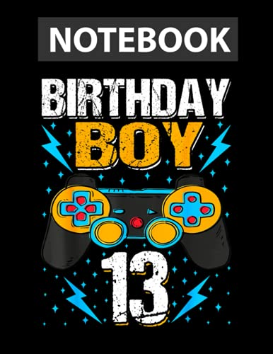 Birthday Boy 13 Video Game Controller Gamer 13th Birthday Lined Notebook Journal - 130 Pages - 8.5x11 inches