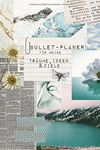 Bullet-Planer für meine Träume, Ideen und Ziele (aquarellblau): gestalte dein kreatives Journal selbst, ob als Lebensplaner, Terminplaner oder Achtsamkeitstagebuch