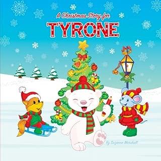 A Christmas Story for Tyrone: Christmas Story & Christmas Present (Christmas Story for Kids, Kids Christmas Books, Christmas Gifts for Kids, Christmas Presents, Christmas Books)