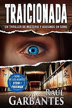Traicionada: Un thriller de misterio y asesinos en serie (Agentes del FBI Julia Stein y Hans Freeman nº 3) de [Raúl Garbantes, Giovanni Banfi]