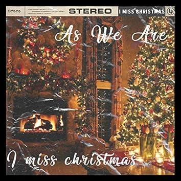 I Miss Christmas