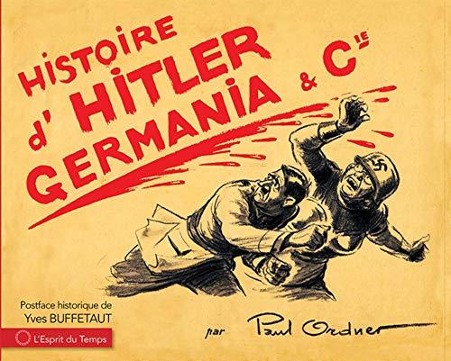 Histoire d'Hitler, Germania et Cie (ESPRIT DU TEMPS)