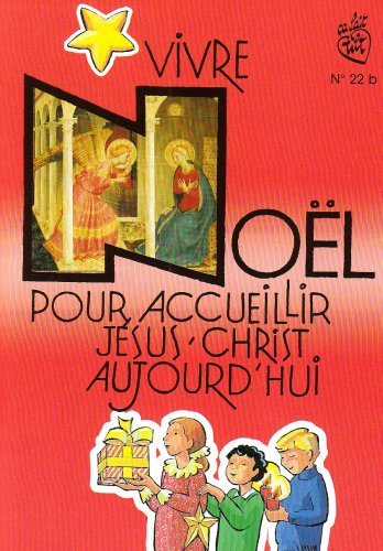 CA FAIT TILT N°22B 1996 : VIVRE NOEL POUR ACCUEILLIR JESUS-CHRIST AUJOURD'HUI