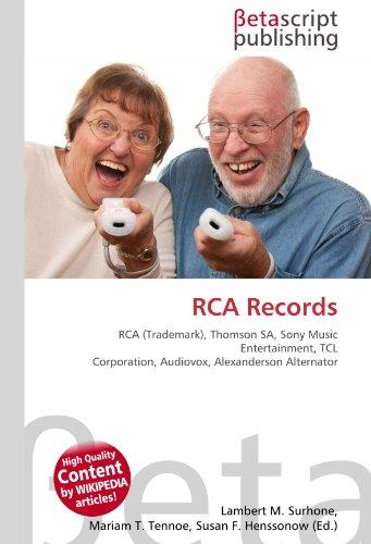 RCA Records: RCA (Trademark), Thomson SA, Sony Music Entertainment, TCL Corporation, Audiovox, Alexanderson Alternator