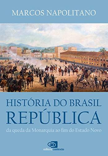 História do Brasil República: Da queda da monarquia ao fim do estado novo