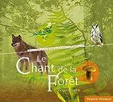 Le chant de la forêt - Un compositeur dialogue avec la création...