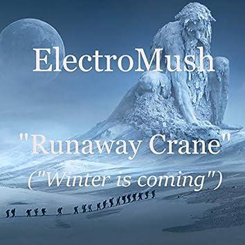 Runaway Crane (Winter Is Coming)