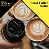 Roast Coffee Beans - Coffee Lounge Music Collection