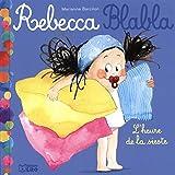 Rebecca blabla - L'heure de la sieste - Dès 3 ans