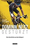 Dominik Nerz – Gestürzt: Eine Geschichte aus dem Radsport