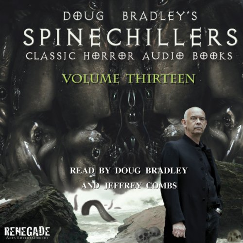 Doug Bradley's Spinechillers Volume 13 audiobook cover art