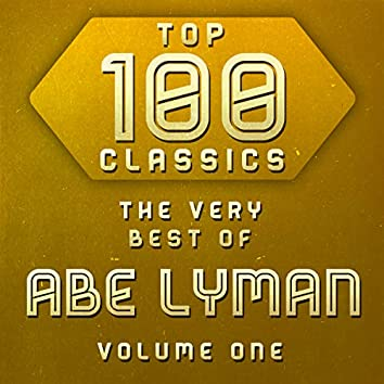 Top 100 Classics - The Very Best of Abe Lyman Volume 1
