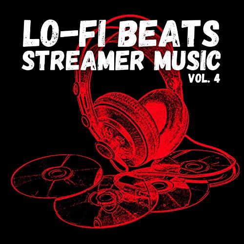 Lo-Fi Beats Streamer Music, Vol. 4