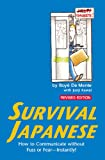 Survival Japanese: How to Communicate without Fuss or Fear - Instantly! (Japanese Phrasebook) (Survival Series)