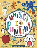 Unisci i puntini per bambini: Un fantastico libro da completare e colorare per bambini e b...