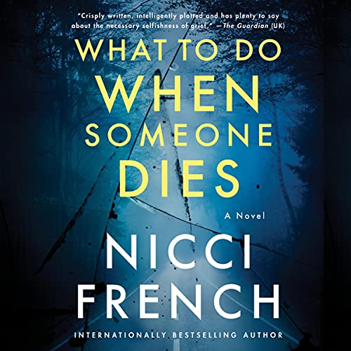 What to Do When Someone Dies Audiobook By Nicci French cover art