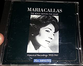 Maria Callas: The Voice Within the Heart- Historical Recordings 1952-1961 by Maria Callas (0100-01-01)