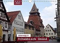 Unterwegs in Schwaebisch Gmuend (Wandkalender 2022 DIN A4 quer): Ein Bummel durch die aelteste Stauferstadt (Monatskalender, 14 Seiten )