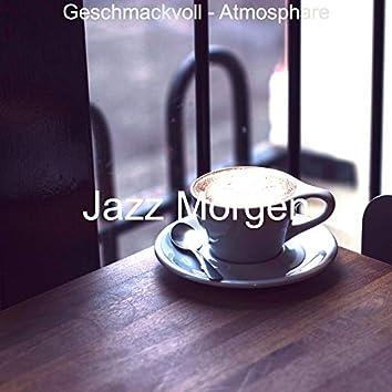 Geschmackvoll - Atmosphare