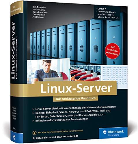 Linux-Server: Das umfassende Handbuch. Inkl. Samba, Kerberos, Datenbanken, KVM und Docker, Ansible u.v.m.