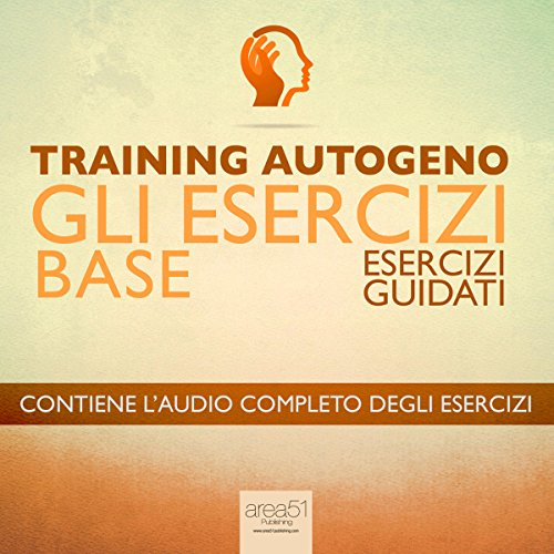 Training Autogeno - Gli esercizi base [Autogenic Training - The Basic Exercises] cover art