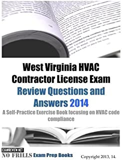 West Virginia HVAC Contractor License Exam Review Questions and Answers 2014: A Self-Practice Exercise Book focusing on HVAC code compliance by ExamREVIEW (2014-01-23)
