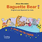 Baguette Bear and y diez en la cama (10 in the bed) English and Spanish for kids: 10 in the bed (Dual language book in English and Spanish: Ideal for new learners) (English Edition)