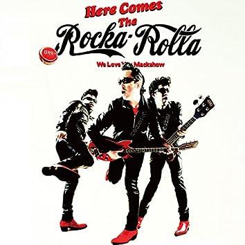 Here Comes the Rocka Rolla