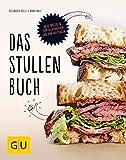 Das Stullenbuch: Liegt auf der Hand: Neue Brotideen zum Selbermachen und dick Auftragen (GU Themenkochbuch)