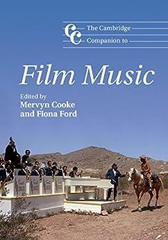 The Cambridge Companion to Film Music (Cambridge Companions to Music) by [Mervyn Cooke, Fiona Ford]