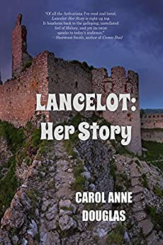 Lancelot: Her Story by [Carol Anne Douglas]