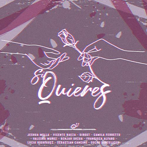 Si Quieres (feat. Valeska Muñoz, Camila Ferretto, Fran Alfaro, Vicente Baeza, Lucía...