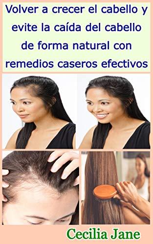 Volver a crecer el cabello y evite la caída del cabello de forma natural con remedios caseros efectivos