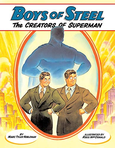 Boys of Steel: The Creators of Superman (English Edition)