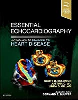 Essential Echocardiography: A Companion to Braunwald's Heart Disease, 1e