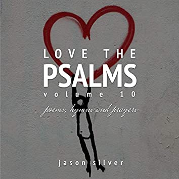 Love the Psalms, Vol. 10 (Remastered)