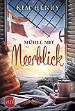 Mühle mit Meerblick: Liebesroman