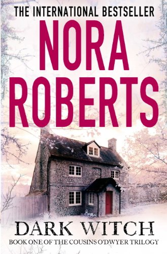 Dark Witch (The Cousins O'Dwyer Trilogy Book 1) by [Nora Roberts]
