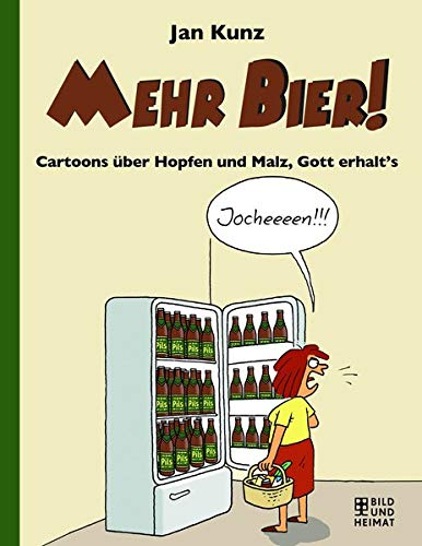 Mehr Bier!: Cartoons über Hopfen und Malz, Gott erhalt's